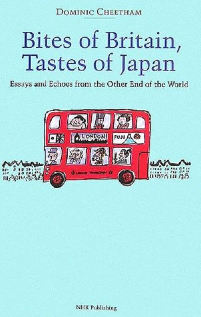 Bites of Britain,Tastes of Japan: ドミニク・チータム: 2007年以前のイギリスについて